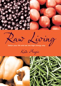 """There has never been a better time to try going raw and in this her second book, """"Raw Living"""", Kate provides more delicious easy recipes and guidelines demonstrating how raw foods have an extraordinary potential to transform by giving energy, strength and health."""