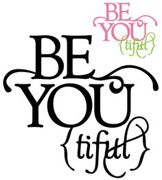 Lots of quotes to foil    Be You-tiful - Thumbnail