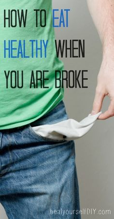How to Eat Healthy When You Are Broke  www.healyourselfDIY.com