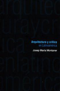 Arquitectura y crítica en Latinoamérica / Josep María Montaner. Nobuko, [Buenos Aires] : 2011 281 p. ISBN 9789875843134 Arquitectura -- Teoría. Arquitectura -- Filosofía. Arquitectura -- Siglo XX -- América latina. Arquitectura -- Bibliografía. Sbc Aprendizaje A-72.01 ARQ http://millennium.ehu.es/record=b1738672~S1*spi