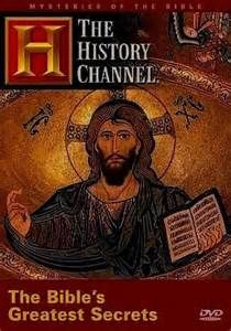 "A Review of The History Channel's ""Mysteries of the Bible: The Bible's Greatest Secrets"