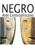 CASA ÁFRICA - Negro . Arte Centroafricano