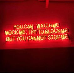 You cannot stop me | neon