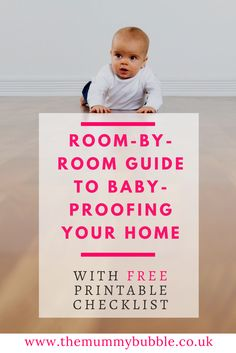 Baby-proofing your home - A room-by-room guide to organising your home so it is safe for your baby or toddler plus a FREE printable checklist   parenting
