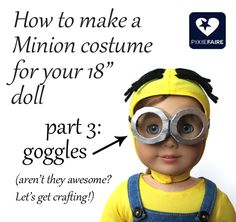 """How to make Minion goggles for 18"""" dolls; free costume tutorial! 