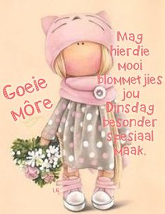 Morning Greetings Quotes, Morning Messages, Afrikaanse Quotes, Goeie Nag, Goeie More, Daily Quotes, Qoutes, Teddy Bear, Van