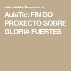 AulaTic: FIN DO PROXECTO SOBRE GLORIA FUERTES