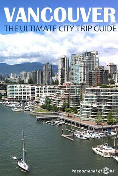 What to do in Vancouver, British Columbia, Canada. The ultimate city trip guide … Quebec, Vancouver City, Vancouver Travel, Vancouver Vacation, Vancouver Skyline, Vancouver Island, Toronto Canada, Montreal Canada, Travel Usa