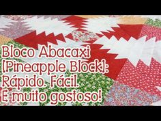 Tia Lili Patchwork: Bloco Abacaxi (Pineapple Block) - com projeto grátis! - YouTube