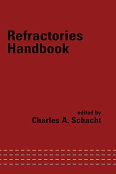 """Read """"Refractories Handbook"""" by available from Rakuten Kobo. This comprehensive reference details the technical, chemical, and mechanical aspects of high-temperature refractory comp. Nonfiction, The Book, Audiobooks, Ebooks, Mechanical Engineering, Reading, Free Apps, Pdf, Range"""
