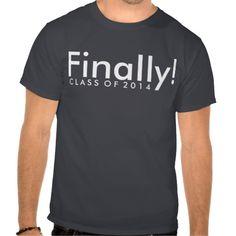 Finally Class of 2014 Tshirts #classof2014 #seniors