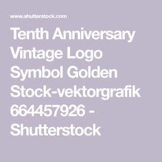 Tenth Anniversary Vintage Logo Symbol Golden Stock-vektorgrafik 664457926 - Shutterstock
