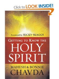 Getting to Know the Holy Spirit by Mahesh Chavda. $11.53. Publication: April 1, 2011. Publisher: Chosen Books (April 1, 2011). Author: Mahesh Chavda