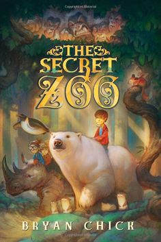 the secret zoo by bryan chick  at the library.
