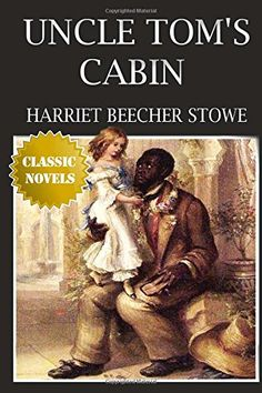Uncle Tom's Cabin by Harriet Beecher Stowe Harriet Beecher Stowe, Uncle Toms Cabin, Black Books, 50 States, Audio Books, Good Books, Ebooks, Novels, Reading