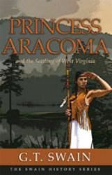 Princess Aracoma and the Settling of West Virginia. Chief Cornstalk's daughter who led the Shawnees into present day Logan Co. following her father's tragic death. Really enjoyed reading this book.