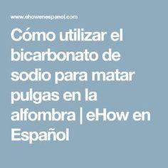 Cómo utilizar el bicarbonato de sodio para matar pulgas en la alfombra   eHow en Español