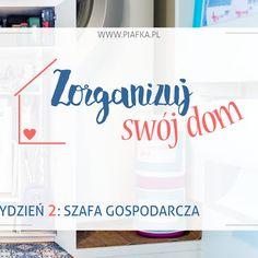 Zorganizuj Swój Dom: Tydzień 2 - Szafa Gospodarcza