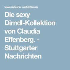 Die sexy Dirndl-Kollektion von Claudia Effenberg. - Stuttgarter Nachrichten