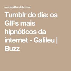 Tumblr do dia: os GIFs mais hipnóticos da internet - Galileu | Buzz