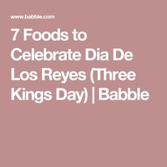 7 Foods to Celebrate Dia De Los Reyes (Three Kings Day) Christmas Holidays, Christmas Crafts, Kings Day, Twelfth Night, Holy Night, Epiphany, Celebrities, Disney, Foods