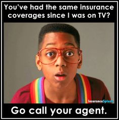 If you haven't reviewed or updated your insurance coverages since the days Steve Urkel was on TV...it is probably time to give us a call!! #InsuranceHumor via @InsuranceSplash #lifeinsurance #LifeInsuranceFactsTips