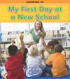 My First Day at a New School by Charlotte Guillain. For ages 5-8. Readers learn all about what to expect on this big day in a child's life.