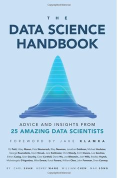 The Data Science Handbook: Advice and Insights from 25 Amazing Data Scientists book
