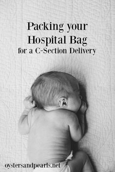 What to Pack in Hospital Bag for a C-Section Delivery Oysters and Pearls