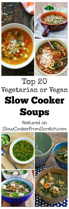 For all the vegetarians or Meatless Monday fans, or anyone who likes tasty soup, here are the Top 20 Vegetarian and Vegan Slow Cooker Soups Featured on SlowCookerFromScratch.com.