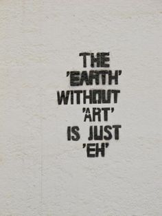 The Earth without Art really is Eh