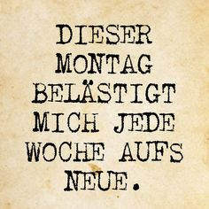jede Woche Fact Quotes, Smile Quotes, Funny Quotes, Hippie Words, Life Slogans, Weekday Quotes, Word Pictures, More Than Words, Life Humor