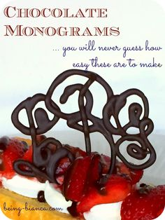 If I had known how easy these were to make - I would have done this a long time ago!  So easy - chocolate monograms to embellish dessert with a personalized touch.