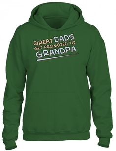great dads get promoted to grandpa HOODIE