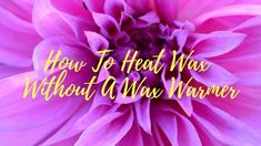 How To Heat Hard Wax Without A Warmer?