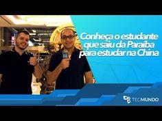 Entrevista: conheça o estudante que saiu da Paraíba para estudar na China - TecMundo - YouTube