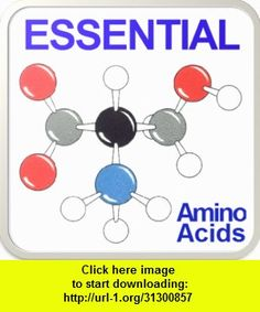 Essential Amino Acids, iphone, ipad, ipod touch, itouch, itunes, appstore, torrent, downloads, rapidshare, megaupload, fileserve
