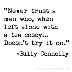 Billy Connolly - trustworthy