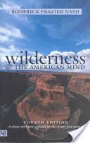 Wilderness and the American Mind.  One of the best books about the history of people and wilderness.  Highly recommended.