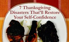 7 Thanksgiving Disasters That'll Restore Your Self-Confidence