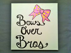 Bows over Bros 12x12 inch Sorority Quote Canvas. $21.00, via Etsy.