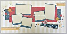 """CTMH Florence """"All American"""" Patriotic layout - Scrap with Sue"""