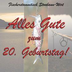ALLES GUTE zum 20-Jahre-Jubiläum des Fischerstammtisches Stoabaun-Wirt St. Georgen am Walde! Monat, Birthday