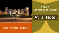 At A Hotel Part II - Basic English Conversation Lessons - English Conver...