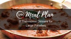 Meal Plan: 7 Thermomix Recipes for Large Families - skinnymixers Sw Meals, Budget Meals, Large Family Meals, Large Families, Quirky Cooking, 7 Day Meal Plan, Us Foods, Oven Dishes, Meals For The Week