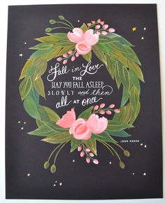 Fall in Love Art Print/John Green Quote 11 x 14 Floral via Etsy Pretty Words, Beautiful Words, Beautiful Wall, John Green Quotes, Snow Wedding, Wedding Art, Wedding Blog, First Snow, The Fault In Our Stars