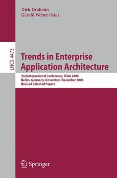 Trends in Enterprise Application Architecture: 2nd International Conference, Teaa 2006, Berlin, Germany, November...
