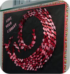 """Love Your Library"" beautiful bulletin board (closeup photos are on the website)"
