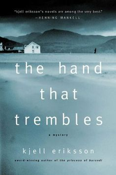 The Hand That Trembles: A Mystery (Ann Lindell Mysteries) by Kjell Eriksson. $10.70. Publisher: Minotaur Books; 1 edition (August 2, 2011). 321 pages. Author: Kjell Eriksson