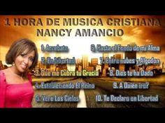 1 Hora de Musica Cristiana - Nancy Amancio - Canciones Cristianas